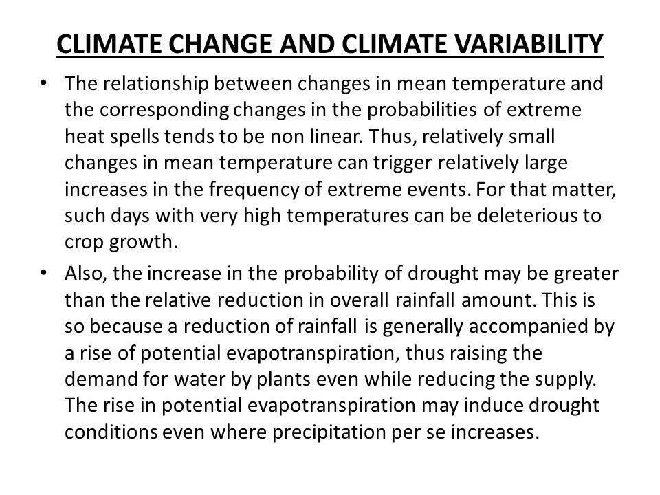 CLIMATE CHANGE AND CLIMATE VARIABILITY The relationship between changes in mean temperature and the corresponding changes in the probabilities of extr