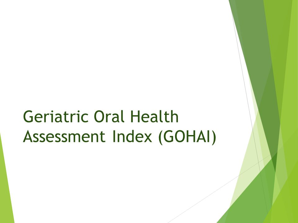 Geriatric Oral Health Assessment Index (GOHAI)