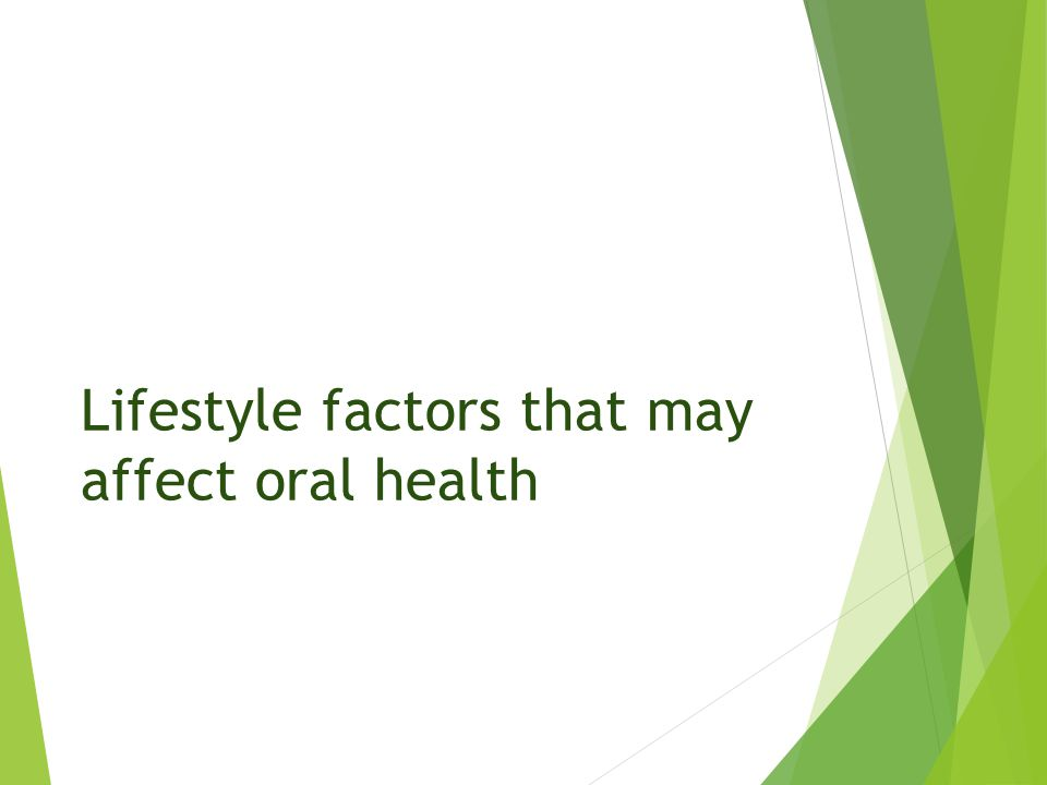 Lifestyle factors that may affect oral health