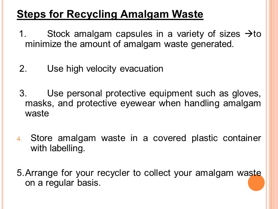 Steps for Recycling Amalgam Waste 1.
