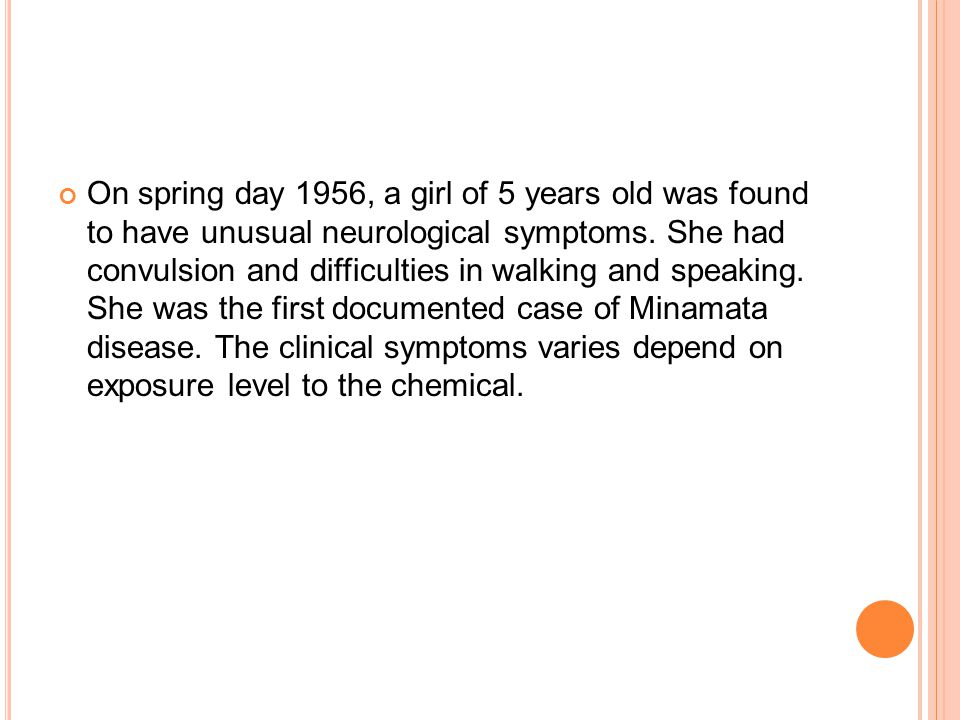 On spring day 1956, a girl of 5 years old was found to have unusual neurological symptoms.