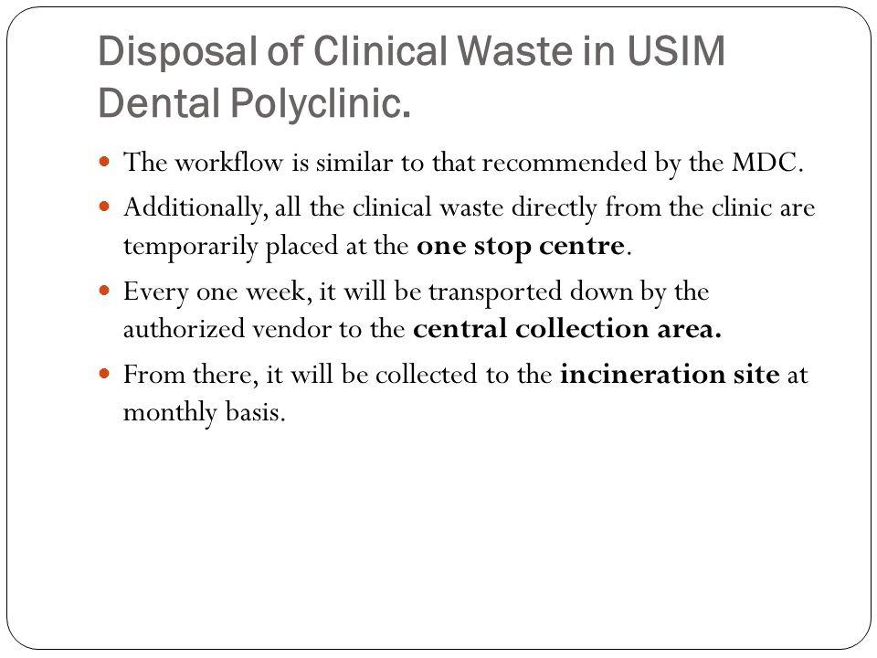 Disposal of Clinical Waste in USIM Dental Polyclinic.