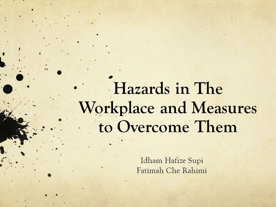 Hazards in The Workplace and Measures to Overcome Them Idham Hafize Supi Fatimah Che Rahimi