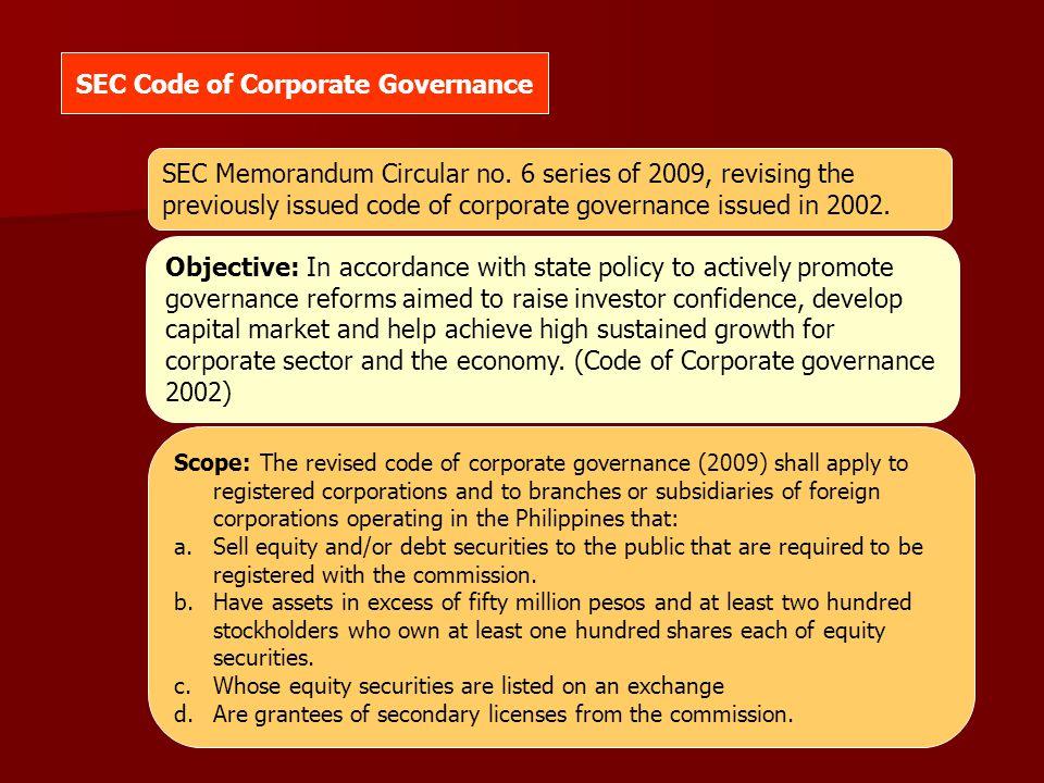 SEC Memorandum Circular no. 6 series of 2009, revising the previously issued code of corporate governance issued in 2002. SEC Code of Corporate Govern