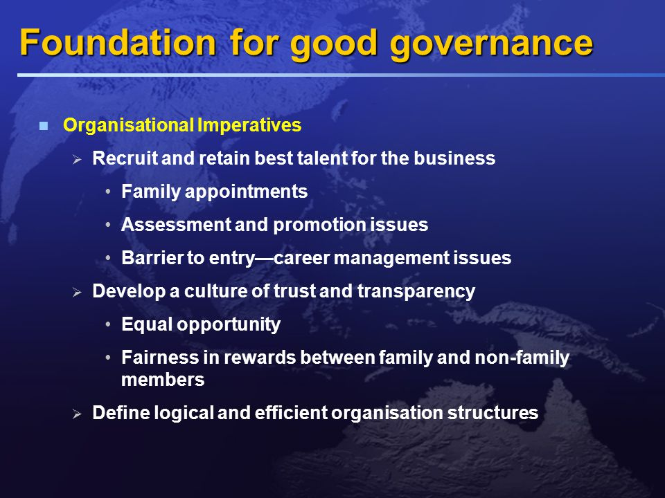 Foundation for good governance Opening the company to wider influence  Invite external shareholding from those who can bring a wider perspective  They may become non-executive directors  Families have significant influence even with a shareholding as low as 20%