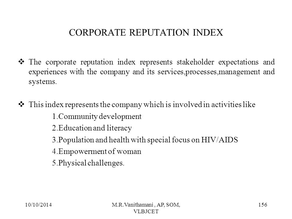10/10/2014M.R.Vanithamani, AP, SOM, VLBJCET 155 CORPORATE REPUTATIONAL AGENTS.