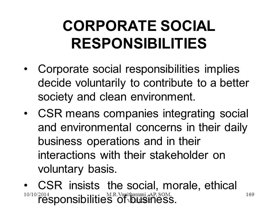 10/10/2014M.R.Vanithamani, AP, SOM, VLBJCET 168 CORPORATE SOCIAL RESPONSIBILITY.