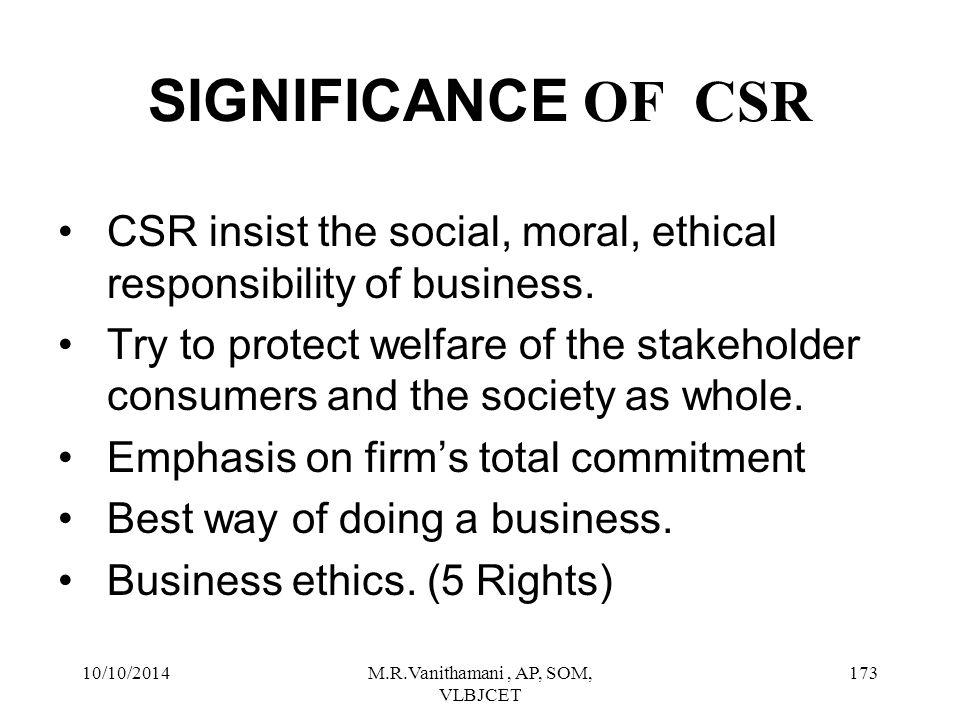 10/10/2014M.R.Vanithamani, AP, SOM, VLBJCET 172 KEY DRIVERS ON CSR Greater stakeholder awareness of corporate ethical, social and environmental behavior.