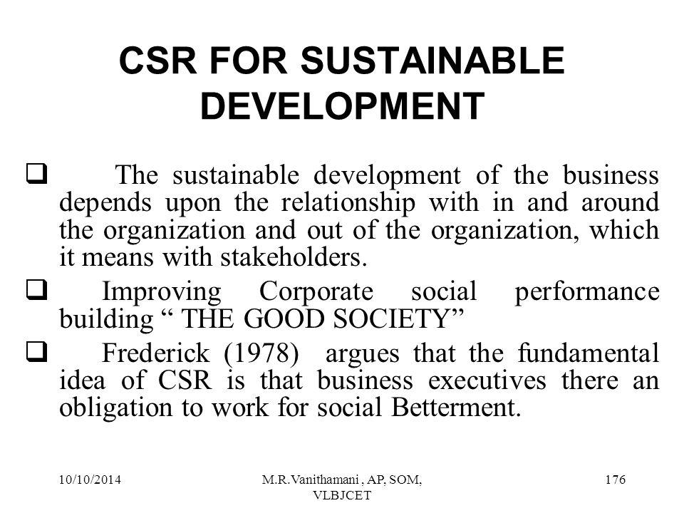 10/10/2014M.R.Vanithamani, AP, SOM, VLBJCET 175 CSR FOR SUSTAINABLE DEVELOPMENT What is sustainability .