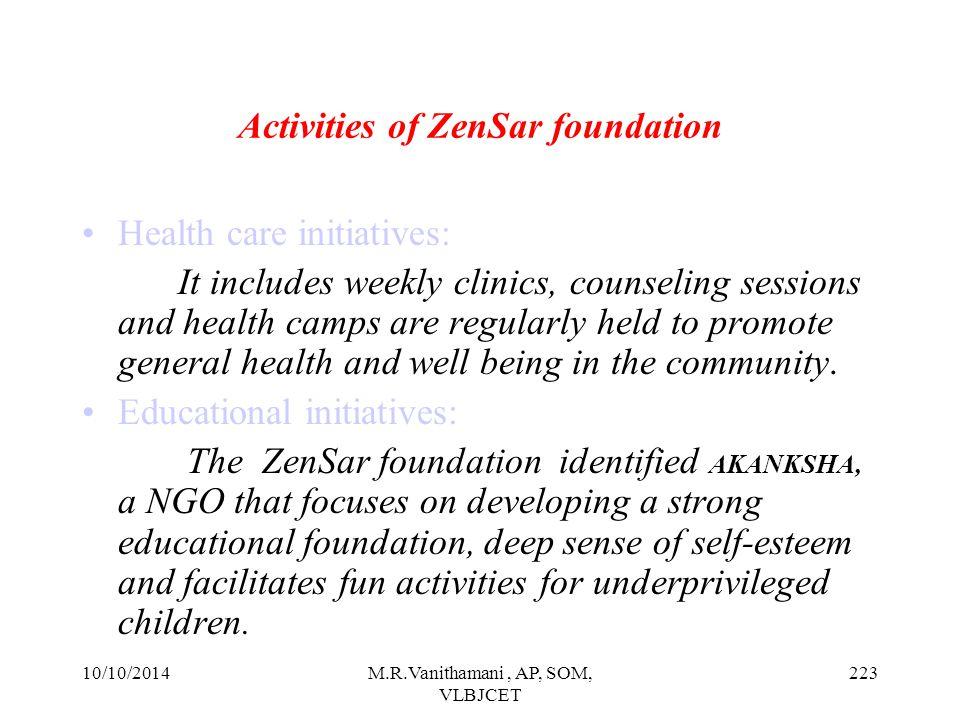 10/10/2014M.R.Vanithamani, AP, SOM, VLBJCET 222 Welfare & social initiatives of ZenSar Technologies For the welfare of the society ZenSar technologies established ZenSar Foundation.