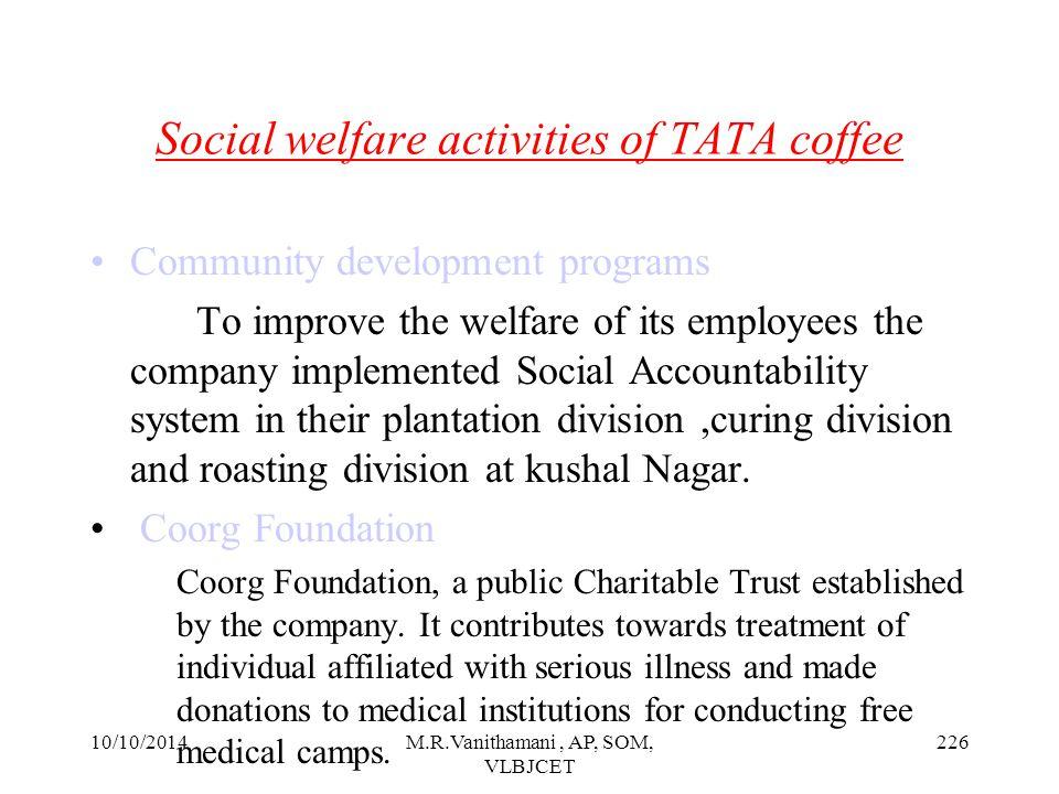 10/10/2014M.R.Vanithamani, AP, SOM, VLBJCET 225 Social initiatives of INDIAN OIL CORPORATION Establishment of CSR IOC established their CSR program in the year 1964.