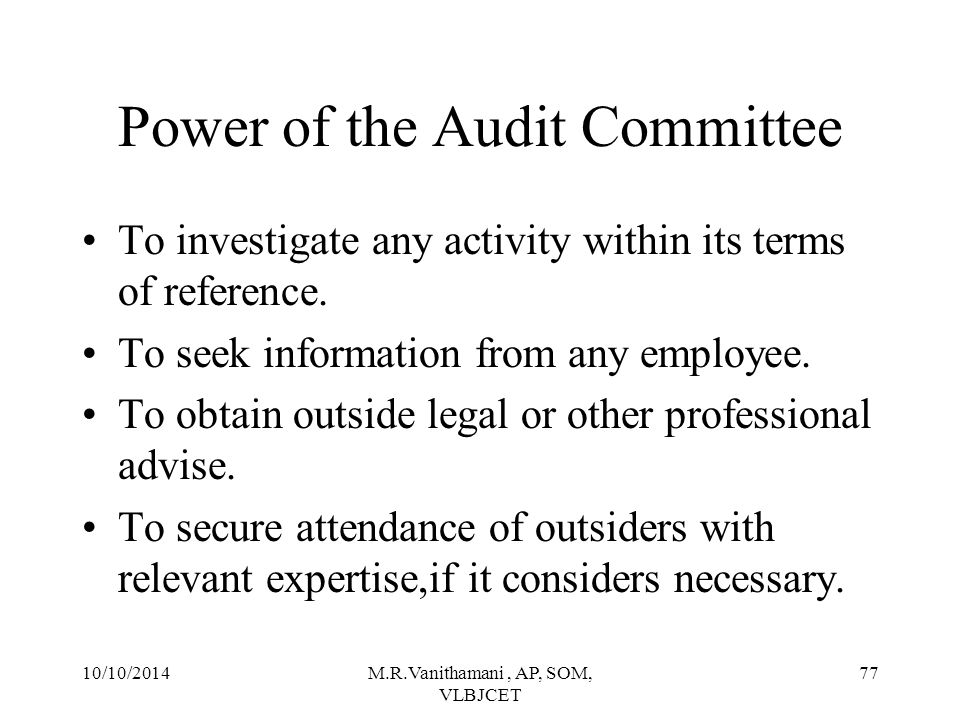 10/10/2014M.R.Vanithamani, AP, SOM, VLBJCET 76 Functioning of Audit Committee Audit Committee shall meet at least thrice a year.