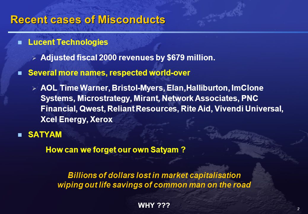 2 Recent cases of Misconducts Lucent Technologies  Adjusted fiscal 2000 revenues by $679 million.