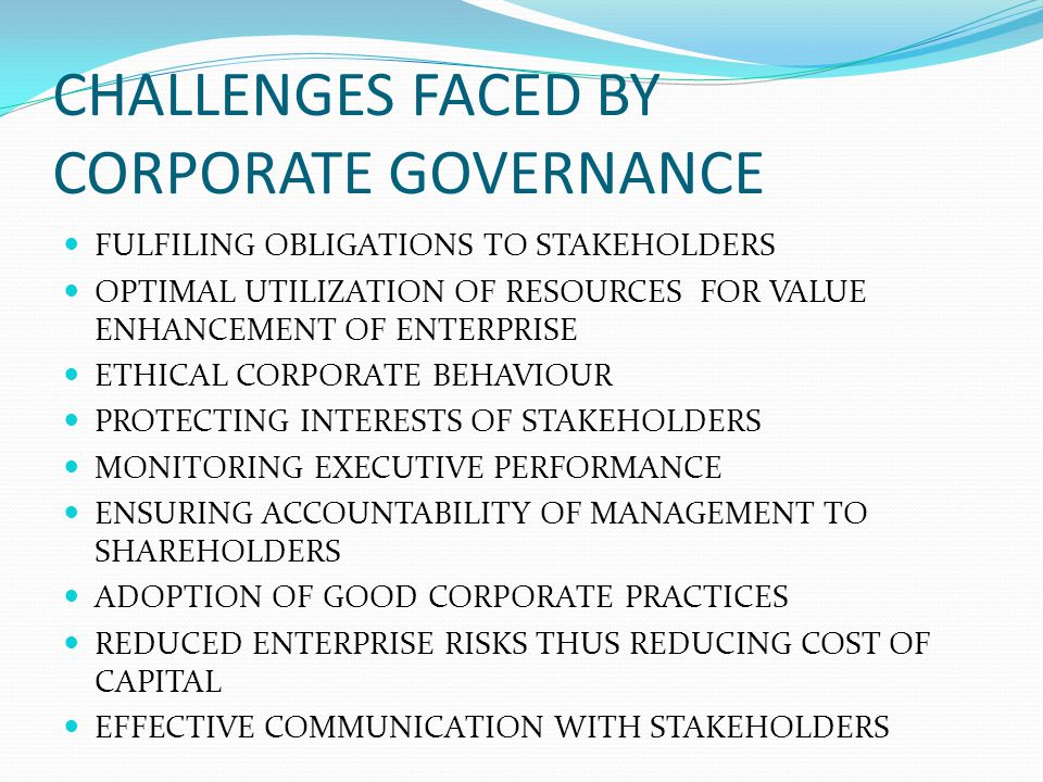 CHALLENGES FACED BY CORPORATE GOVERNANCE FULFILING OBLIGATIONS TO STAKEHOLDERS OPTIMAL UTILIZATION OF RESOURCES FOR VALUE ENHANCEMENT OF ENTERPRISE ET