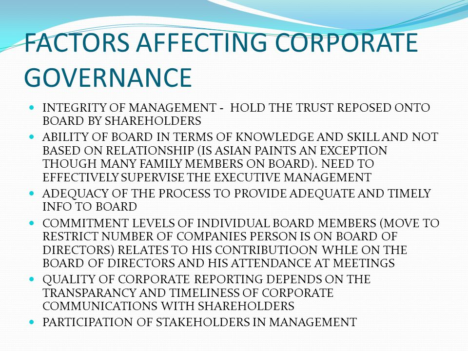 FACTORS AFFECTING CORPORATE GOVERNANCE INTEGRITY OF MANAGEMENT - HOLD THE TRUST REPOSED ONTO BOARD BY SHAREHOLDERS ABILITY OF BOARD IN TERMS OF KNOWLE