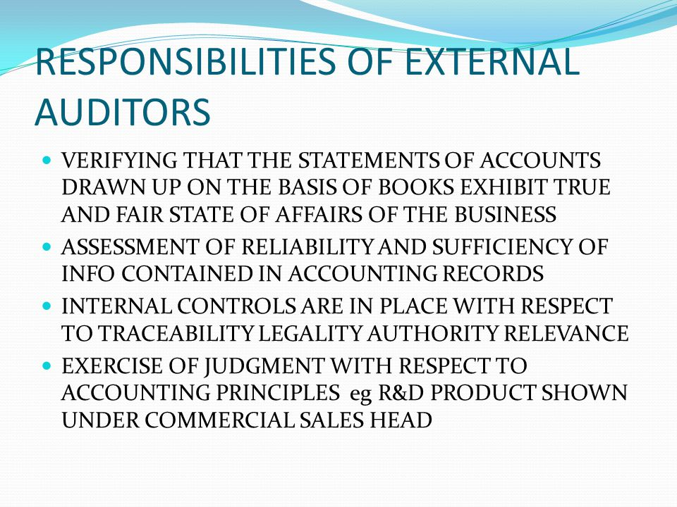 RESPONSIBILITIES OF EXTERNAL AUDITORS VERIFYING THAT THE STATEMENTS OF ACCOUNTS DRAWN UP ON THE BASIS OF BOOKS EXHIBIT TRUE AND FAIR STATE OF AFFAIRS