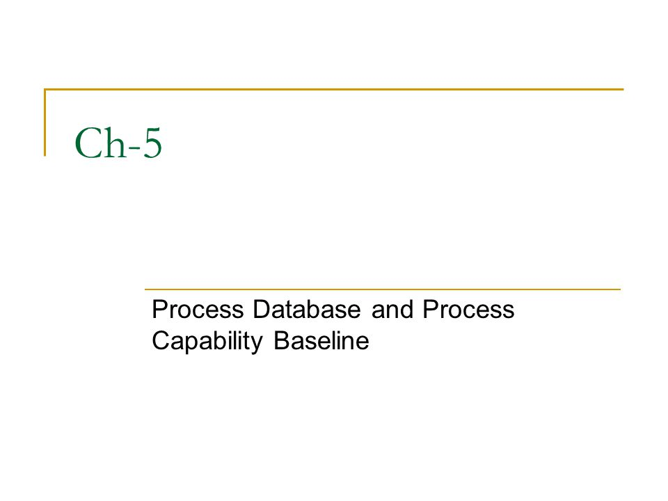 Ch-5 Process Database and Process Capability Baseline