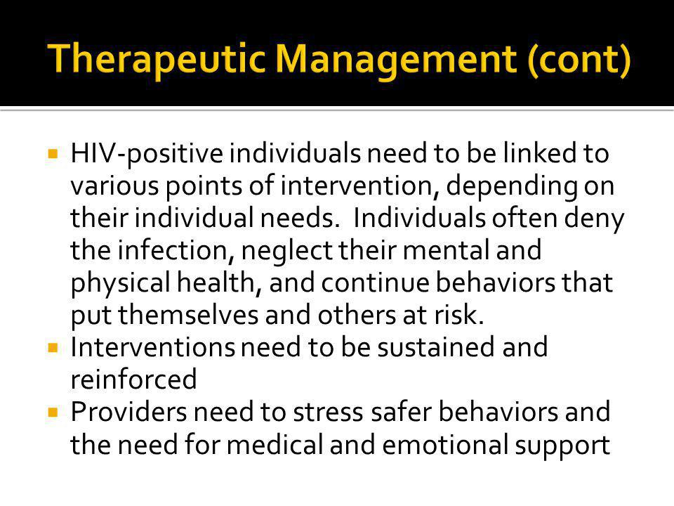  HIV-positive individuals need to be linked to various points of intervention, depending on their individual needs. Individuals often deny the infect