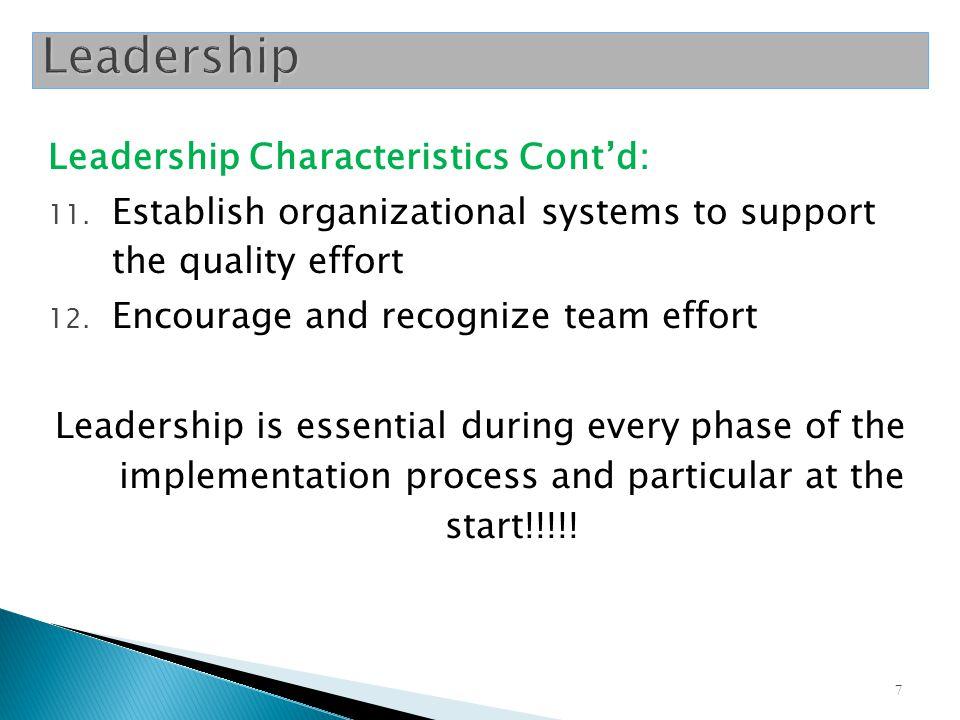 7 Leadership Characteristics Cont'd: 11.