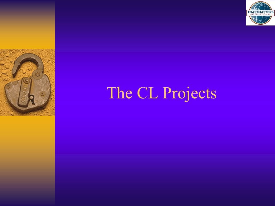 CL Manual Project #1 Project 1: Listening And Leadership: Serve as 3 of the following:  Evaluator  Table Topics Speaker  Ah Counter  Grammarian