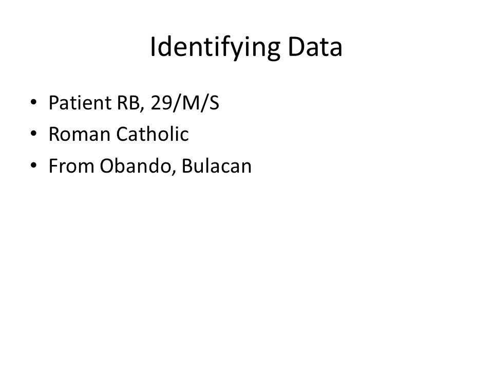 Identifying Data Patient RB, 29/M/S Roman Catholic From Obando, Bulacan