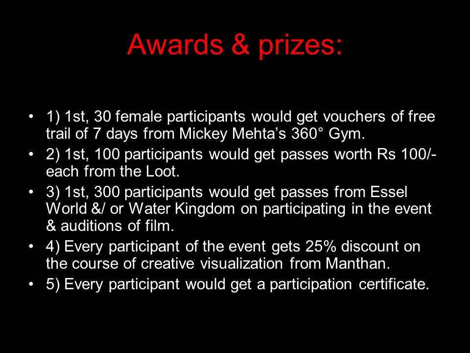 Awards & prizes: 1) 1st, 30 female participants would get vouchers of free trail of 7 days from Mickey Mehta's 360° Gym.