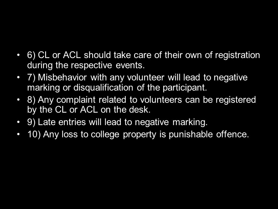 6) CL or ACL should take care of their own of registration during the respective events.