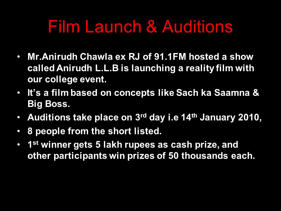 Film Launch & Auditions Mr.Anirudh Chawla ex RJ of 91.1FM hosted a show called Anirudh L.L.B is launching a reality film with our college event.
