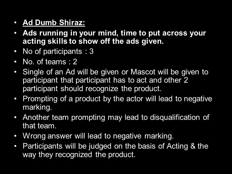 Ad Dumb Shiraz: Ads running in your mind, time to put across your acting skills to show off the ads given.