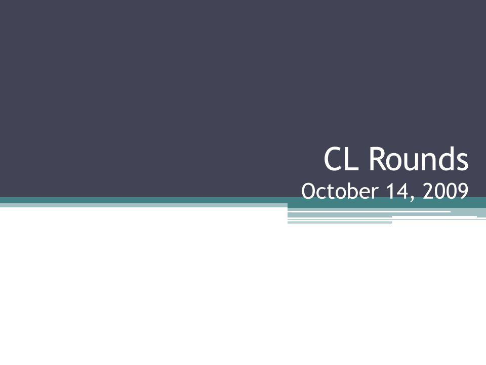 CL Rounds October 14, 2009
