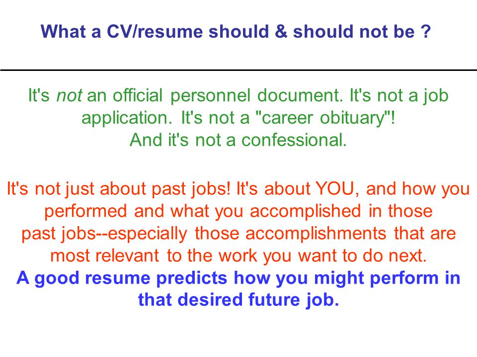 What a CV/resume should & should not be . It s not an official personnel document.