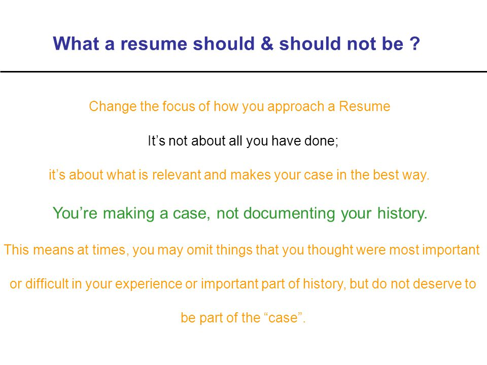 What a resume should & should not be .