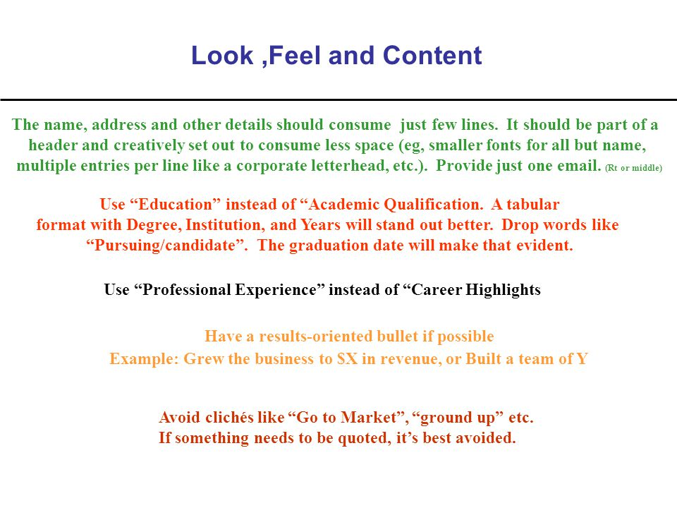 Look,Feel and Content The name, address and other details should consume just few lines.