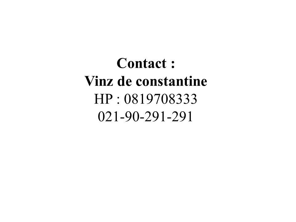 Contact : Vinz de constantine HP : 0819708333 021-90-291-291