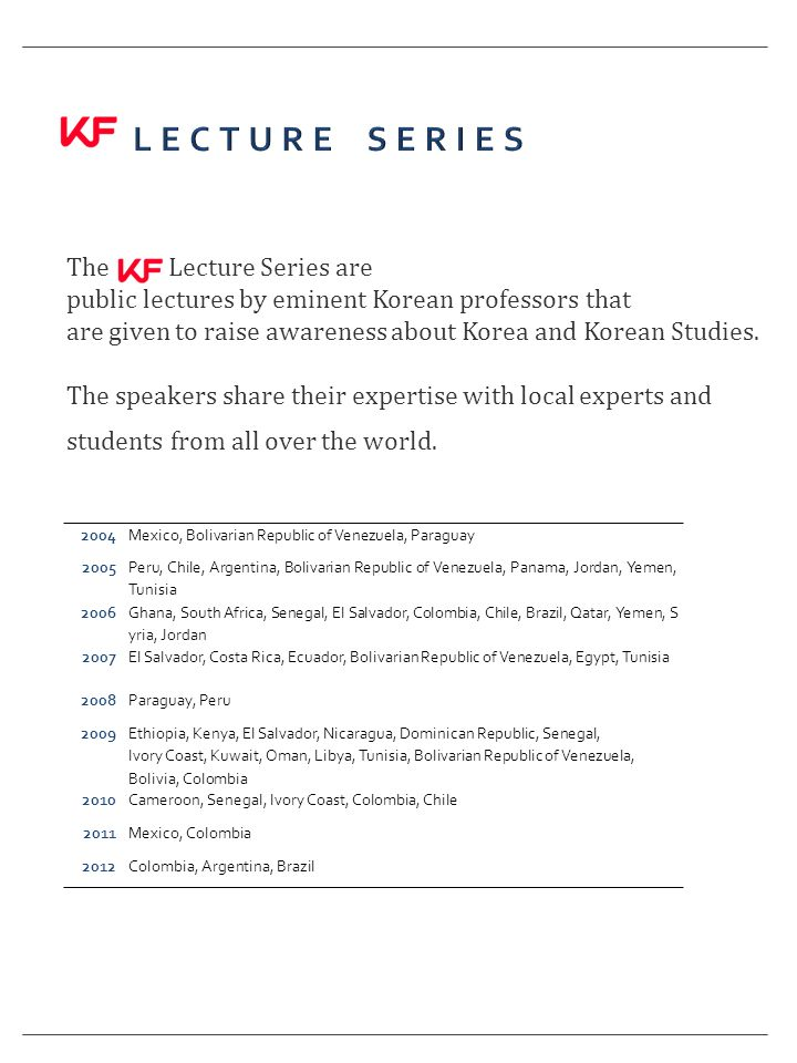 The Lecture Series are public lectures by eminent Korean professors that are given to raise awareness about Korea and Korean Studies.