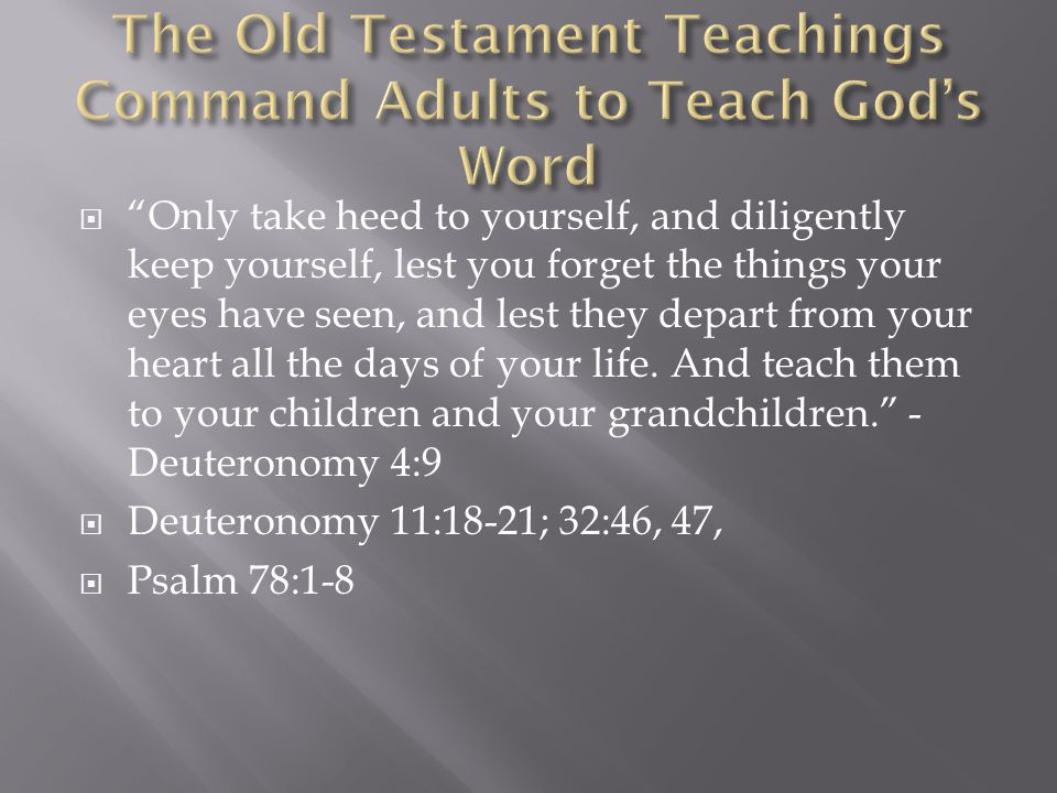  Only take heed to yourself, and diligently keep yourself, lest you forget the things your eyes have seen, and lest they depart from your heart all the days of your life.