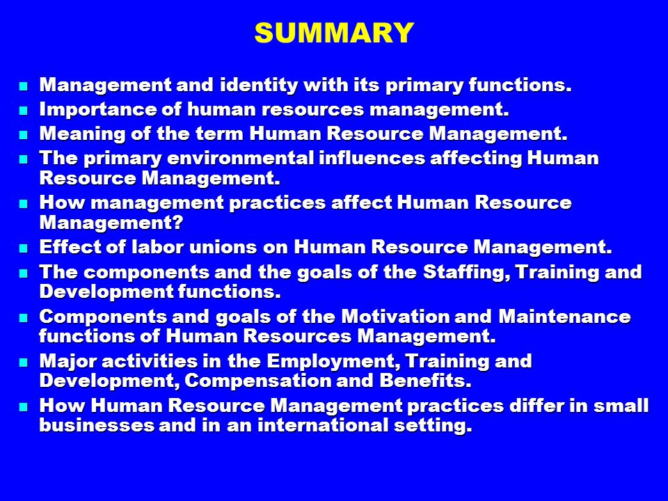 SUMMARY Management and identity with its primary functions. Management and identity with its primary functions. Importance of human resources manageme