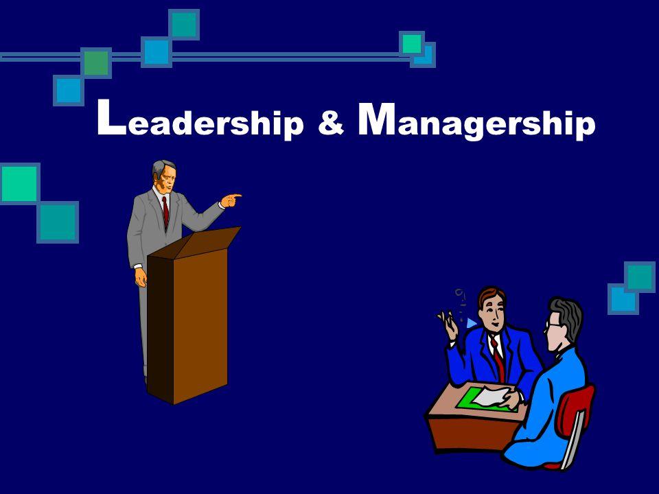 L eadership & M anagership