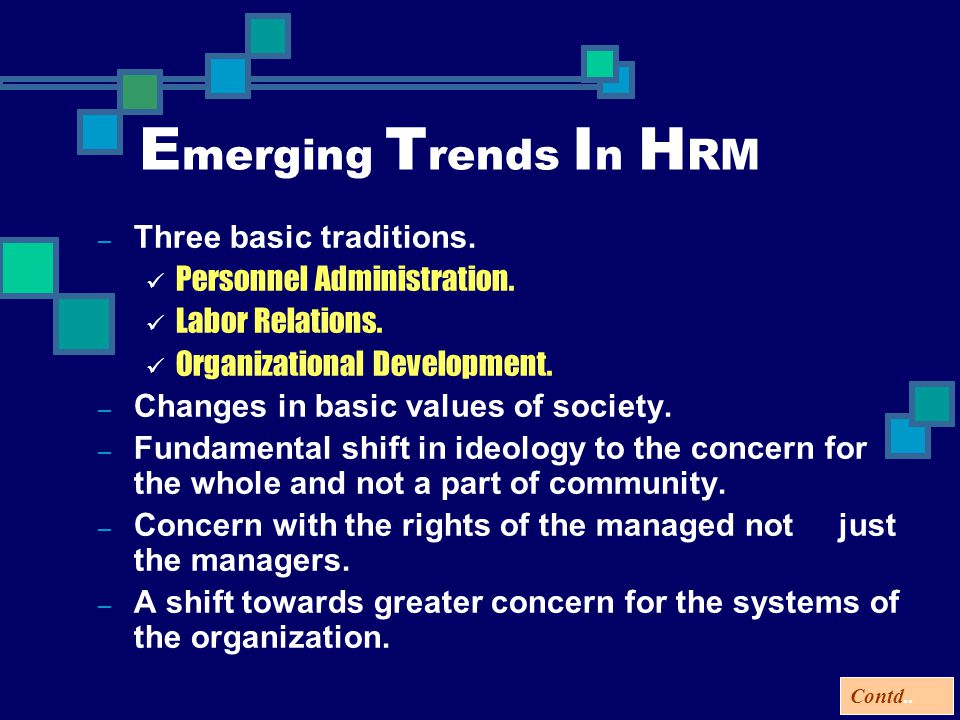 – Three basic traditions. Personnel Administration. Labor Relations. Organizational Development. – Changes in basic values of society. – Fundamental s