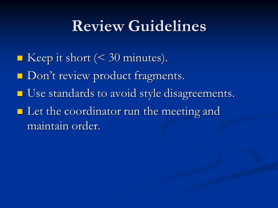 Review Guidelines Keep it short (< 30 minutes). Keep it short (< 30 minutes).