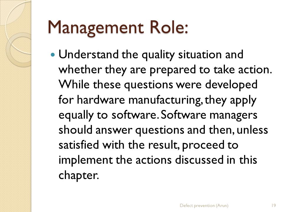 Management Role: Understand the quality situation and whether they are prepared to take action. While these questions were developed for hardware manu