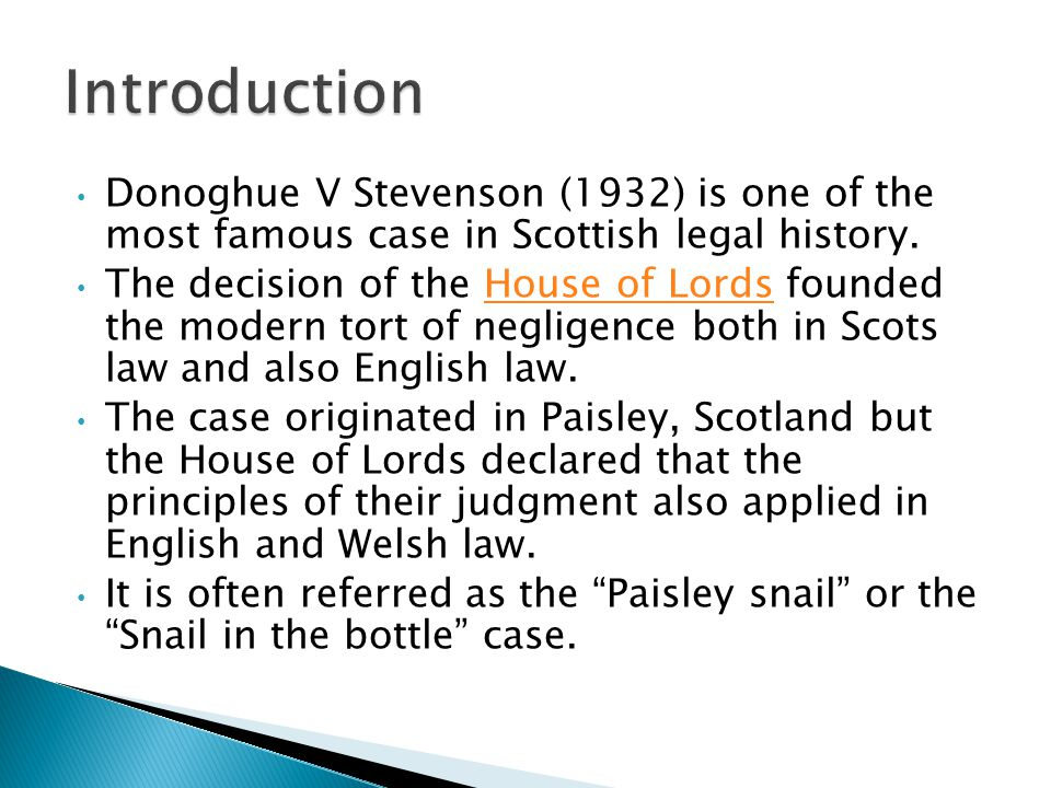 Donoghue V Stevenson (1932) is one of the most famous case in Scottish legal history.