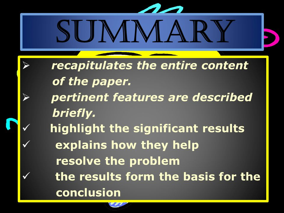 Summary  recapitulates the entire content of the paper.