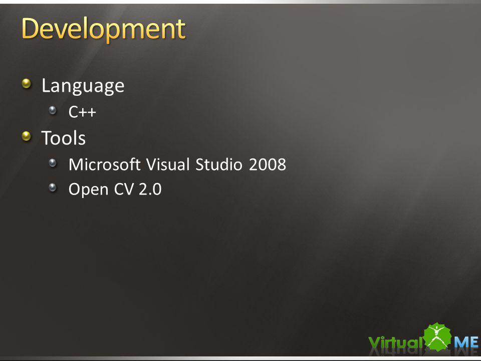 Language C++ Tools Microsoft Visual Studio 2008 Open CV 2.0