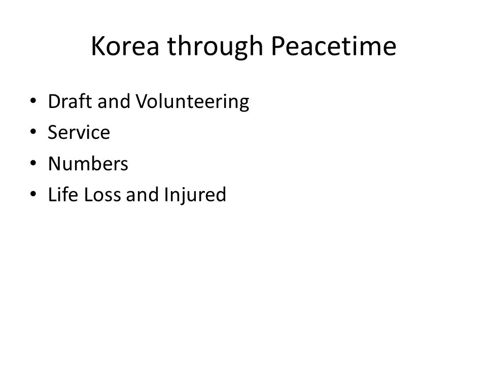 Korea through Peacetime Draft and Volunteering Service Numbers Life Loss and Injured