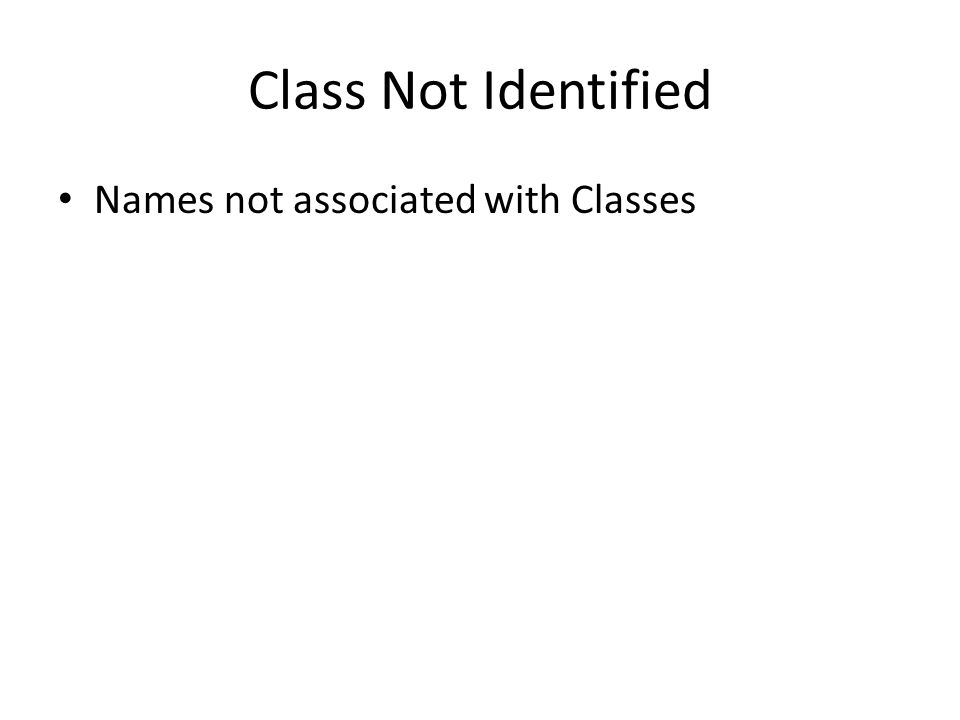 Class Not Identified Names not associated with Classes