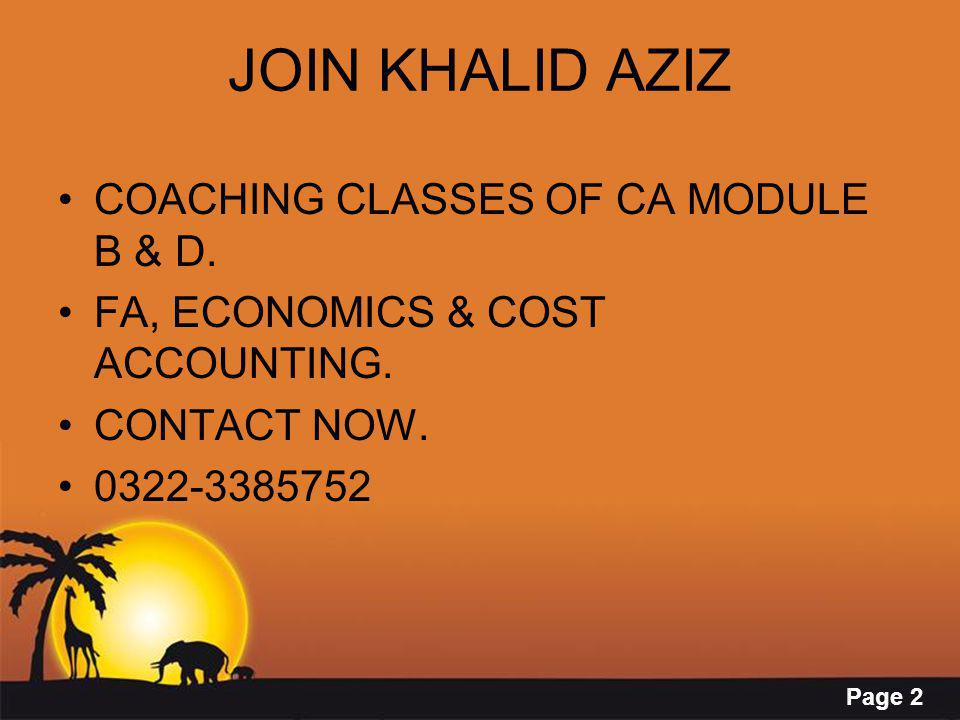Page 2 JOIN KHALID AZIZ COACHING CLASSES OF CA MODULE B & D.