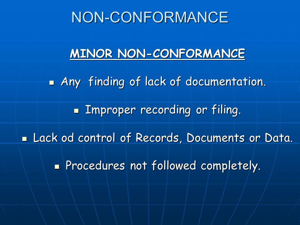 NON-CONFORMANCE MINOR NON-CONFORMANCE Any finding of lack of documentation.