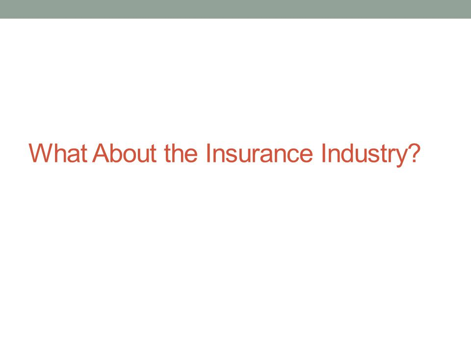 What About the Insurance Industry?