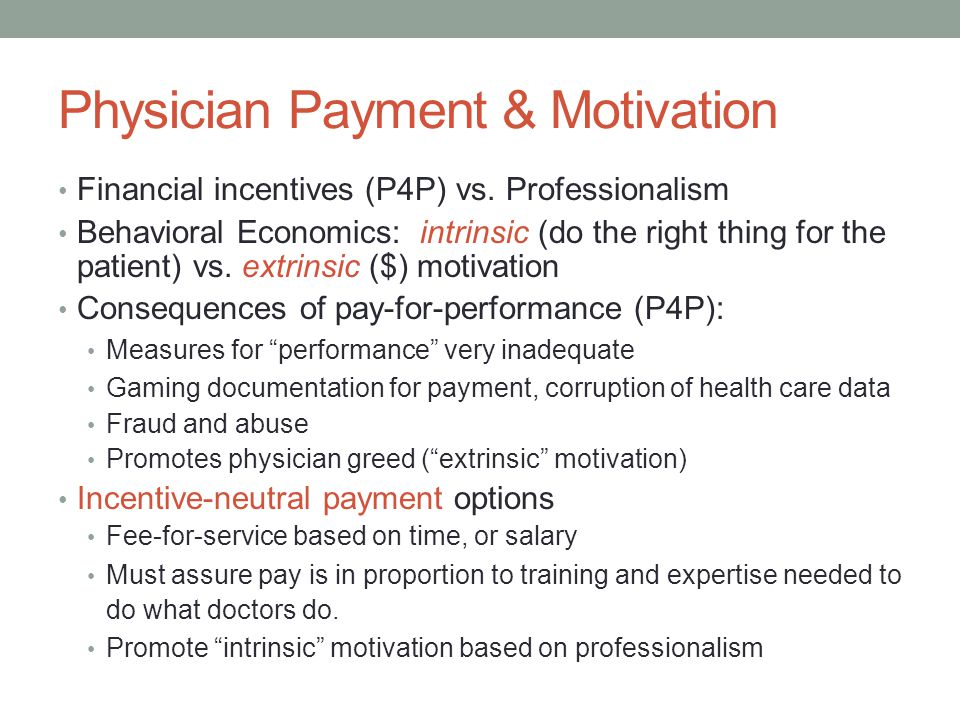 Physician Payment & Motivation Financial incentives (P4P) vs.